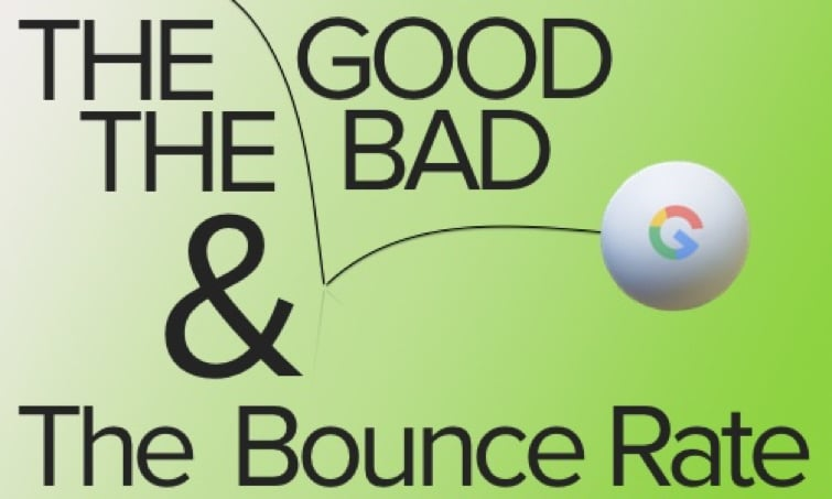 The good, the bad, the bounce rate.