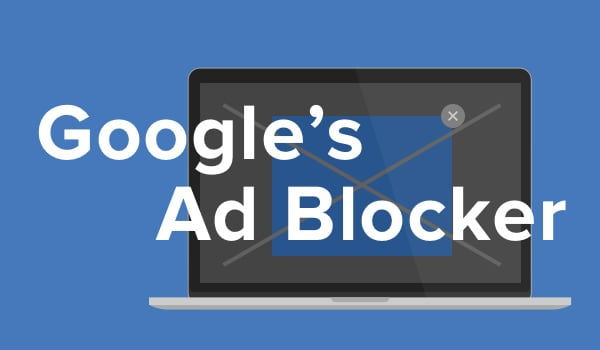 Google's new ad blocker.