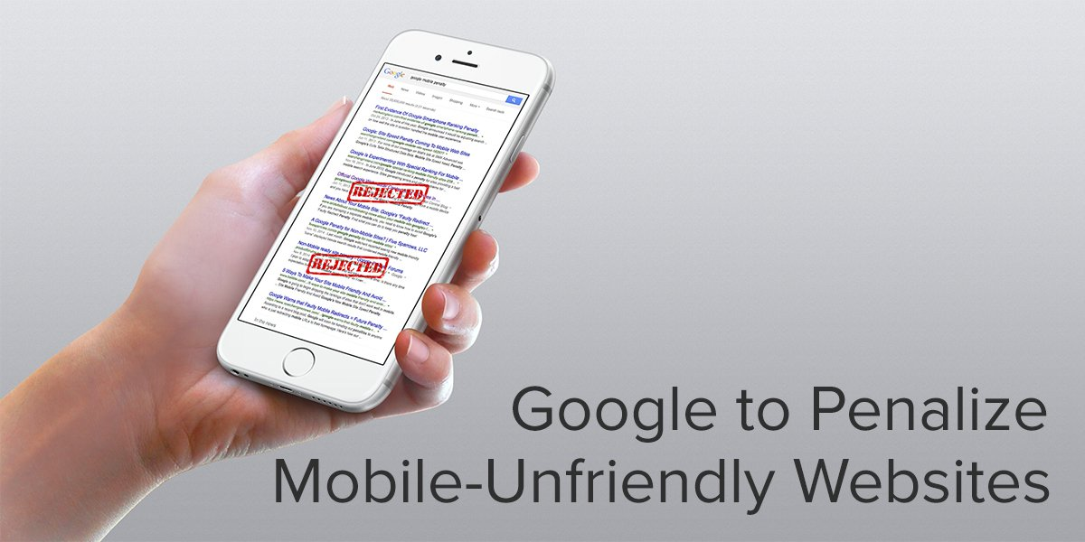 Google to Penalize Mobile-Unfriendly Websites